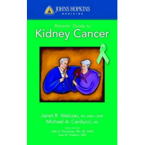 Johns Hopkins Patients' Guide To Kidney Cancer by Michael A. Carducci, 9780763774325