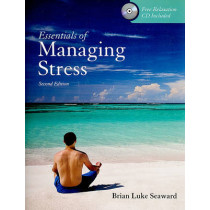 Essentials of Managing Stress by Brian Luke Seaward, 9780763775056