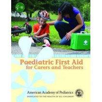 Paediatric First Aid For Carers And Teachers (Paedfacts) by AAP - American Academy of Pediatrics, 9780763782634