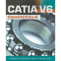 CATIA (R) V6 Essentials by Kogent Learning Solutions, Inc., 9780763785161