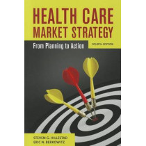 Health Care Market Strategy by Steven G. Hillestad, 9780763789282