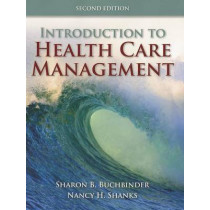 Introduction To Health Care Management by Sharon Bell Buchbinder, 9780763790868