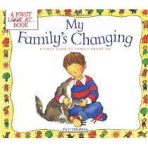 My Family's Changing: A First Look at Family Break up by Pat Thomas, 9780764109959