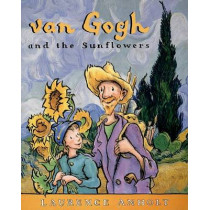 Van Gogh and the Sunflowers by Laurence Anholt, 9780764138546