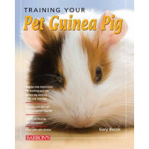 Training Your Guinea Pig by Gerry Bucsis, 9780764146251