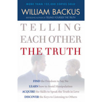 Telling Each Other the Truth by William Backus, 9780764201578