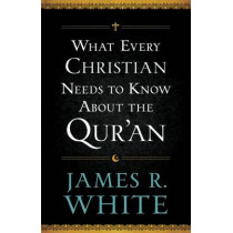 What Every Christian Needs to Know About the Qur'an by James R White, 9780764209765