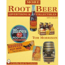 More Root Beer Advertising & Collectibles by Tom Morrison, 9780764300424