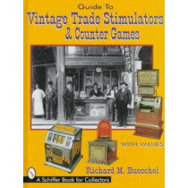 Guide to Vintage Trade Stimulators and Counter Games by Richard M. Bueschel, 9780764301193