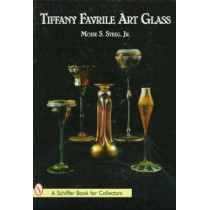 Tiffany Favrile Art Glass by Moise S. Steeg, 9780764302077