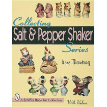 Collecting Salt and Pepper Shaker Series by Irene Thornburg, 9780764304934
