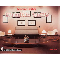 Herman Miller: Interior Views by Leslie Pina, 9780764305030