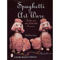 Spaghetti Art Ware: Poodles and Other Collectible Ceramics by Wanda Gessner, 9780764305115
