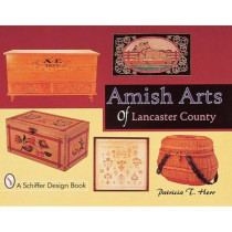 Amish Arts of Lancaster County by Patricia T. Herr, 9780764305412