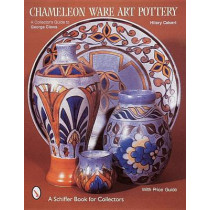 Chameleon Ware Art Pottery: A Collectors Guide to George Clews by Hilary Calvert, 9780764305771