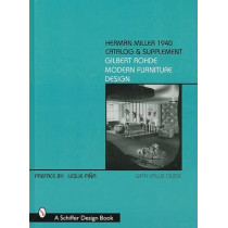 Herman Miller 1940 Catalog and Supplement: Gilbert Rohde Modern Furniture Design by Leslie Pina, 9780764307058