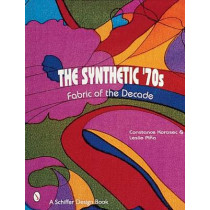 Synthetic '70s: Fabric of the Decade by Leslie Pina, 9780764307171