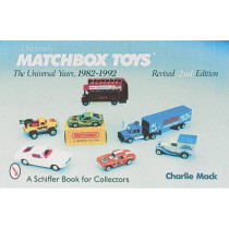 Matchbox Toys: The Universal Years, 1982-1992 by Charlie Mack, 9780764307713