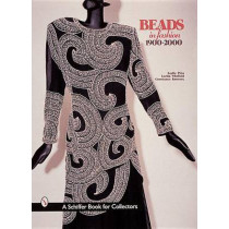 Beads In Fashion 1900-2000 by Leslie Pina, 9780764307928