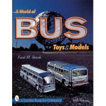 A World of Bus Toys and Models by Kurt M. Resch, 9780764308147