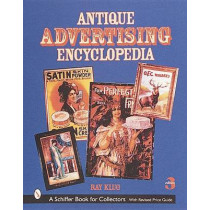 Antique Advertising Encycledia by Ray Klug, 9780764308192