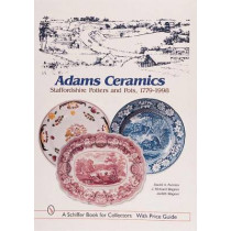 Adams Ceramics: Staffordshire Potters and Pots, 1779-1998 by David A. Furniss, 9780764308475