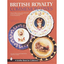 British Royalty Commemoratives by Douglas H. Flynn, 9780764308642