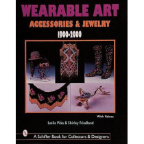 Wearable Art Accessories and Jewelry 1900-2000 by Leslie Pina, 9780764309717