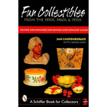 Fun Collectibles of the 1950s, '60s and '70s: A Handbook and Price Guide by Jan Lindenberger, 9780764309885