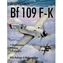 Messerschmitt Bf109 F-K: Develment/Testing/Production by Willy Radinger, 9780764310232