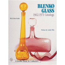 Blenko Glass: 1962-1971 Catalogs by Leslie Pina, 9780764310263