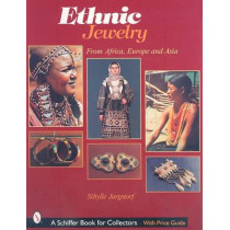 Ethnic Jewelry: from Africa, Eure, and Asia by Sibylle Jargstorf, 9780764311451