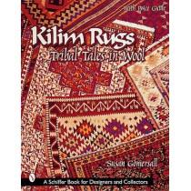 Kilim Rugs: Tribal Tales in Wool: Tribal Tales in Wool by Susan Gomersall, 9780764311581