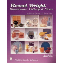 Russel Wright Dinnerware, Pottery and More: An Identification and Price Guide by Joe Keller, 9780764311628