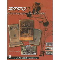Zippo Advertising Lighters: Cars and Trucks by Philip A. Taggart, 9780764311758