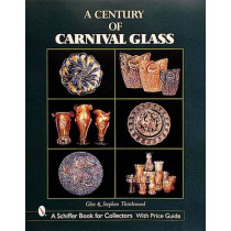 Century of Carnival Glass by Glen Thistlewood, 9780764312090