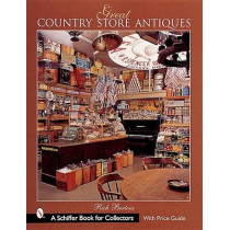 Great Country Store Antiques by Rich Bertoia, 9780764312366