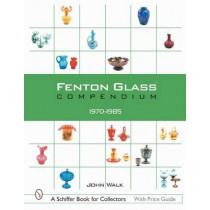 Fenton Glass Compendium: 1970-1985 by John Walk, 9780764313448