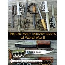 Theater Made Military Knives of World War II by Bill Wright, 9780764313905
