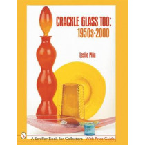 Crackle Glass Too: 1950s-2000 by Leslie Pina, 9780764314049