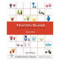 Fenton Glass Compendium: 1940-1970 by John Walk, 9780764314087
