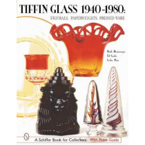 Tiffin Glass 1940-1980: Figurals, Paperweights, Pressed Ware by Ruth Hemminger, 9780764314223