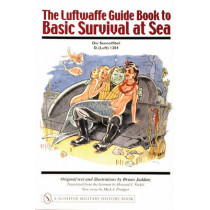 Luftwaffe Guide Book to Basic Survival at Sea by Bruno Jaddatz, 9780764316197