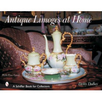 Antique Limoges at Home by Debby DuBay, 9780764316388