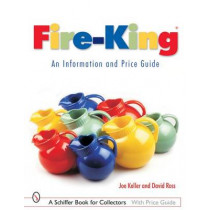 Fire-King: An Information and Price Guide by Joe Keller, 9780764316418