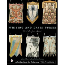 Whiting and Davis Purses: The Perfect Mesh by Leslie Pina, 9780764316425
