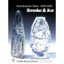 Scandinavian Glass 1930-2000: Smoke and Ice by Lorenzo Vigier, 9780764316531