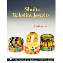 Shultz Bakelite Jewelry by Karima Parry, 9780764316623