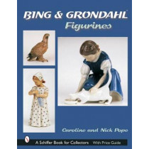 Bing and Grohdahl Figurines by Caroline Pope, 9780764316982