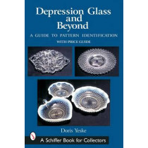 Depression Glass and Beyond: A Guide to Pattern Identification by Doris Yeske, 9780764317590